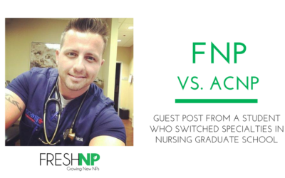 FNP vs. ACNP – guest post from a student who switched specialties in nursing graduate school